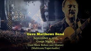 Dave Matthews Band - 9/4/16 -[Multicam/1080p60fps/TaperAudio]-  Gorge N3 -[Last Show Before Hiatus]