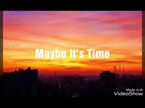 Bradley Cooper - Maybe It's Time ( Lyrics ) Mp3