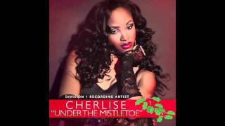 "Cherlise - ""Under The Mistletoe"""