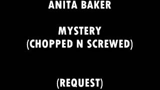 Anita Baker- MYSTERY (CHOPPED UP)