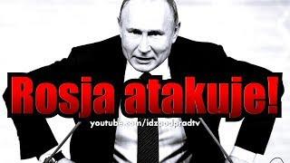 Rosja atakuje!