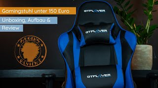 GTPlayer Gaming Stuhl unter 150 Euro - Unboxing & Review