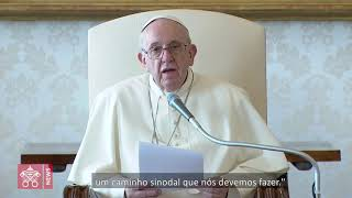 "Papa Francisco: ""As quatro caraterísticas essenciais da vida eclesial"""