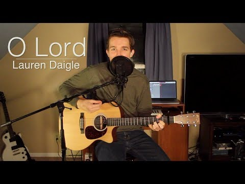 O Lord - Lauren Daigle (Acoustic Cover)