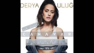 Derya Uluğ - Canavar (Dj Samet Akman) 2017 Remix Free Bass