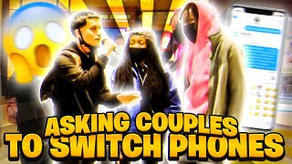 MAKING COUPLES SWITCH PHONES LOYALTY TEST PART 3!!!