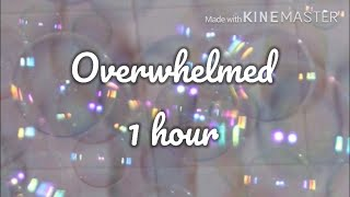 Overwhelmed ~ Royal and The Serpent ~ 1 hour version