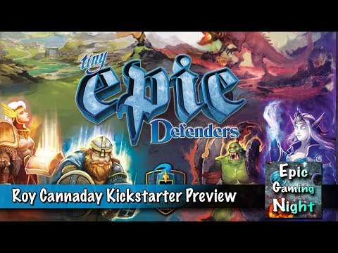 Tiny Epic Defenders Preview with Roy cannaday