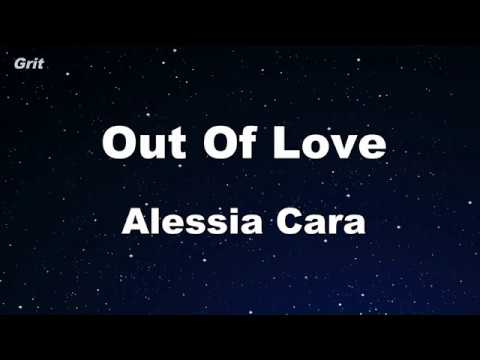 Out Of Love - Alessia Cara Karaoke 【No Guide Melody】 Instrumental - EdKara