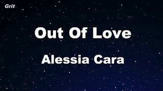 Out Of Love   Alessia Cara Karaoke 【No Guide Melody】 Instrumental