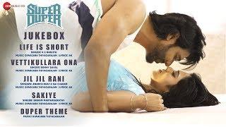 Super Duper - Full Movie Audio Jukebox   Dhruva, Indhuja & Shah Ra   Diwacara Thiyagarajan