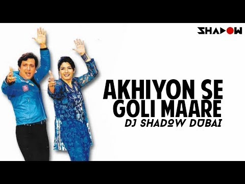 Akhiyon Se Goli Maare Remix  Dj Shadow Dubai