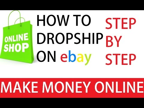 How To Make Money Dropshipping On ebay STEP BY STEP 2016