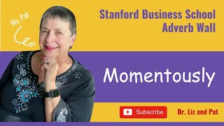 Momentously - Stanford University Adverb Wall: Ways to Change