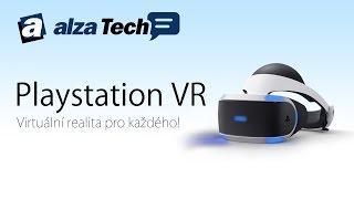 PlayStation VR: Virtuální realita pro každého! - AlzaTech #432