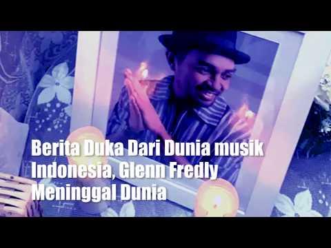 Berita Duka Dari Dunia musik Indonesia, Glenn Fredly Meninggal Dunia