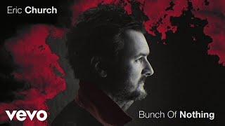 Eric Church Bunch Of Nothing