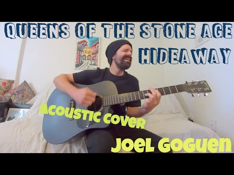 Hideaway - Queens of the Stone Age - Acoustic Cover Joel Goguen