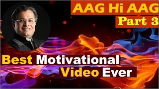 MOST POWERFUL Motivational Video In HINDI  <b>Aag Hi Aag</b> Part 3 By Santosh Nair