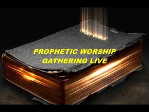 Live Prophetic Worship Gathering year of 2020