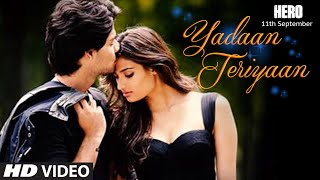 Yadaan Teriyaan - Song Video - Hero