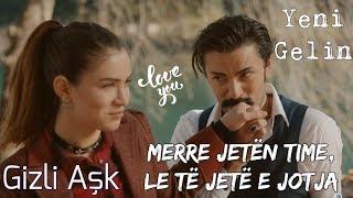 Gizli Aşk ( Dashuri e Fshehtë ) Albanian Lyrical | Feride Hilal Akın & Hakan Tunçbilek | Yeni Gelin