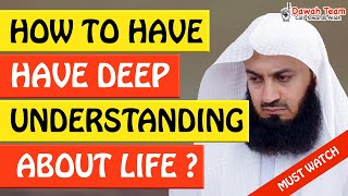 🚨HOW TO HAVE DEEP UNDERSTANDING ABOUT YOUR LIFE 🤔 - MUFTI MENK