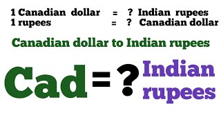 Inr to cad I canadian dollar to indian rupees exchange rate today | 1 cad to inr | 1 inr to Canadian