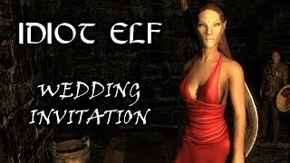 Idiot Elf in Skyrim - 031 -  Wedding Invitation