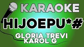 Gloria Trevi, Karol G   Hijoepu*# KARAOKE Con LETRA