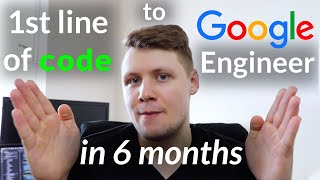 How I Learned to Code in 6 Months - And Got Into Google