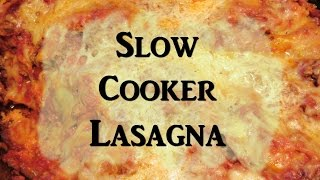 LASAGNA In The SLOW COOKER?  Easy To Follow Tutorial