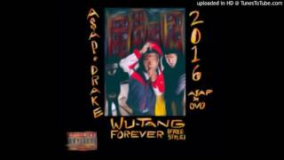 Drake ft ASAP Rocky   Wu Tang Forever Remix Full