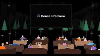House Premiere: el mejor cine en nuestras casas Trailer
