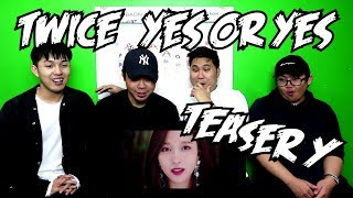 TWICE   YES OR YES TEASER Y REACTION (FUNNY FANBOYS)