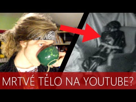 ZÁHADA: Youtuber točí videa s mrtvolou!?