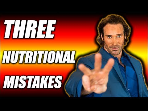 3 Mistakes People Make With Nutrition