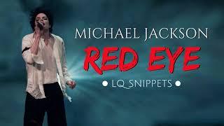 Michael Jackson - Red Eye (LQ Snippets)