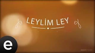 Leylim Ley - Yedi Karanfil (Seven Cloves) - Official Audio