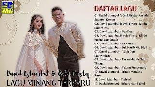 Lagu Minang Terbaru 2019 [TOP HITS] Terpopuler - David Iztambul Feat Ovhi Firsty FULL ALBUM
