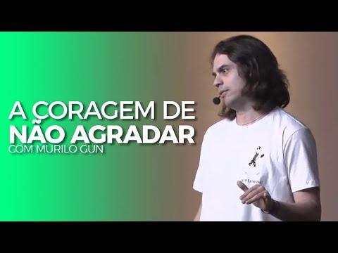 A CORAGEM DE NÃO AGRADAR - MURILO GUN - HARDWORK PAPAI 4