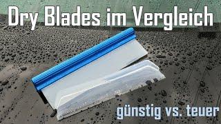 Dry Blades im Test || Shinning / California Jelly Blade vs. günstiger BGS Wasserabzieher