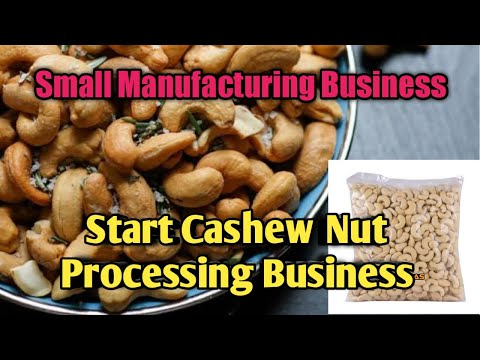, title : 'Small Manufacturing Business Ideas   Start Cashew nut Processing Business