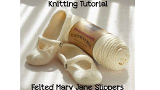 KNITTING TUTORIAL - LION BRAND FELTED SLIPPERS