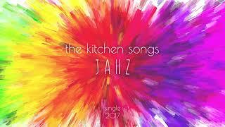 The Kitchen Songs   Jahz (audio)