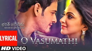 O Vasumathi  Song Lyrics from Bharat Ane Nenu - Mahesh Babu