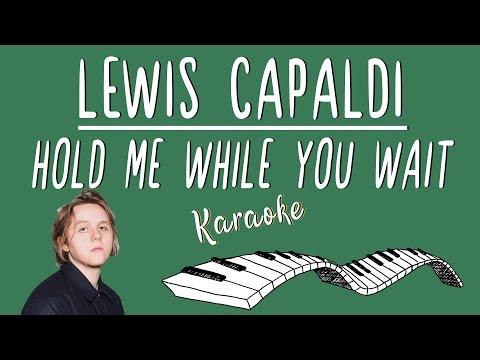LEWIS CAPALDI - Hold Me While You Wait KARAOKE (Piano Instrumental)