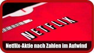NETFLIX INC. - Marktüberblick: Netflix-Aktie nach Zahlen im Aufwind - so geht es weiter