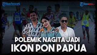 Polemik Nagita Slavina sebagai Ikon PON Papua, Pembelaan Raffi Ahmad hingga Klarifikasi Panitia