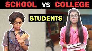 Students: School Vs. College | SAMREEN ALI